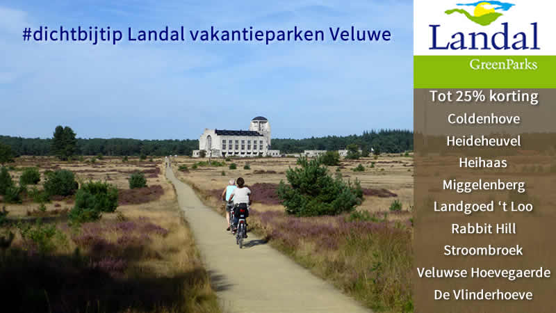Landal Veluwe, tips en korting
