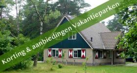 Korting vakantieparken 2019 Center Parcs, Landal, Roompot en RCN Vakantieparken